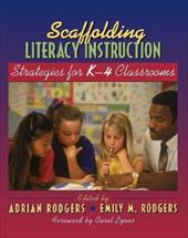 Scaffolding Literacy Instruction: Strategies for K-4 Classrooms