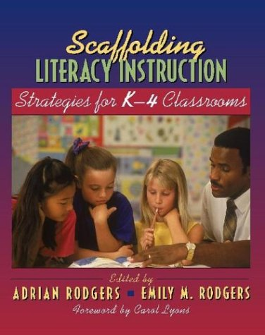 Scaffolding Literacy Instruction: Strategies for K-4 Classrooms 9780325006543