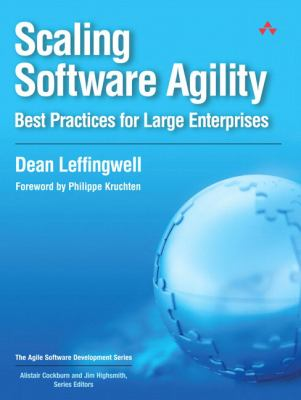 Scaling Software Agility: Best Practices for Large Enterprises 9780321458193