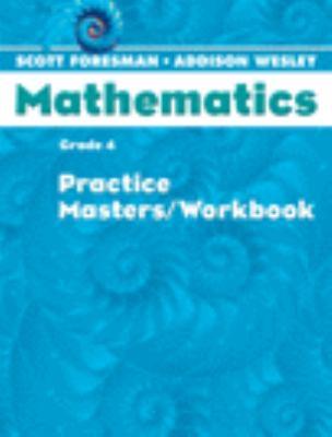 Scott Foresman Math 2004 Practice Masters/Workbook Grade 4 9780328049561
