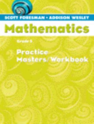 Scott Foresman Math 2004 Practice Masters/Workbook Grade 5 9780328049578