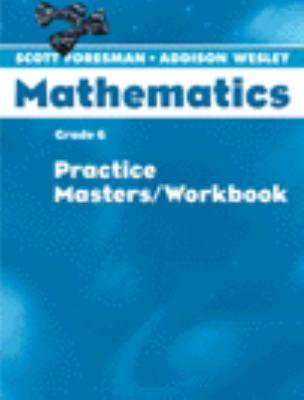 Scott Foresman Math 2004 Practice Masters/Workbook Grade 6 9780328049585
