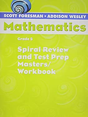 Scott Foresman Math 2004 Spiral Review and Test Prep Masters Grade 5 2004c 9780328049813
