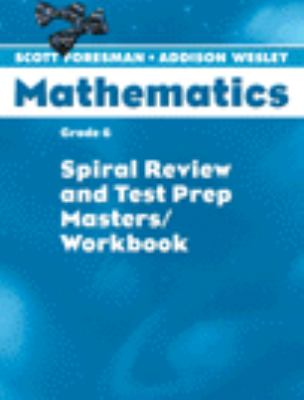 Scott Foresman Math 2004 Spiral Review and Test Prep Masters Grade 6 2004c 9780328049820