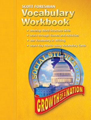 Social Studies 2005 Vocabulary Workbook Grade 5/6 Growth of a Nation 9780328090709