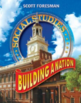 Social Studies 2005 Pupil Edition Grade 4 and 5 Building a Nation 9780328075737