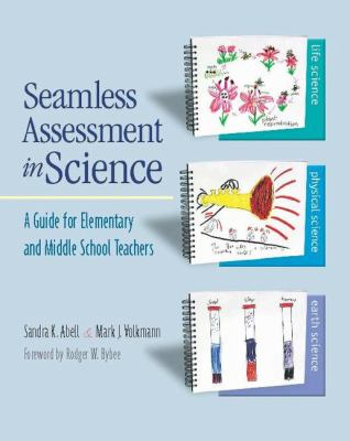 Seamless Assessment in Science: A Guide for Elementary and Middle School Teachers