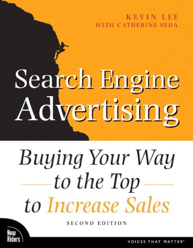 Search Engine Advertising: Buying Your Way to the Top to Increase Sales 9780321495990