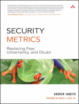 Security Metrics: Replacing Fear, Uncertainty, and Doubt 9780321349989