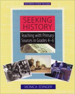 Seeking History: Teaching with Primary Sources in Grades 4-6 9780325002651