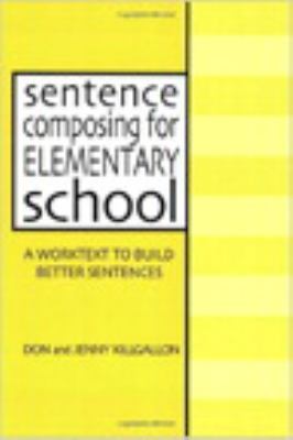 Sentence Composing for Elementary School: A Worktext to Build Better Sentences 9780325002231