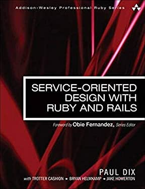 Service-Oriented Design with Ruby and Rails 9780321659361