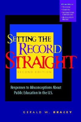 Setting the Record Straight: Responses to Misconceptions about Public Education in the U.S. 9780325005942