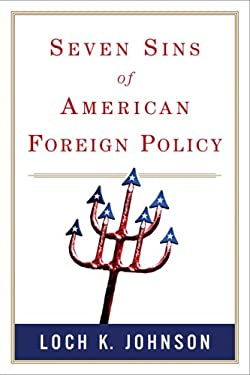 Seven Sins of American Foreign Policy 9780321397942