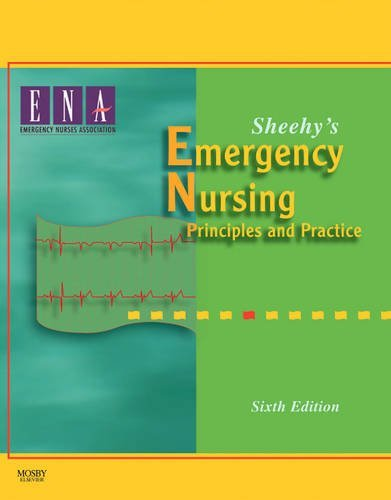 Sheehy's Emergency Nursing: Principles and Practice - 6th Edition