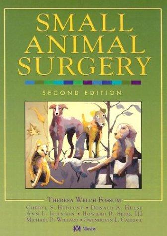 Small Animal Surgery 9780323012386