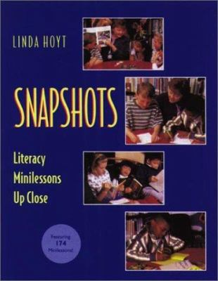 Snapshots: Literacy Minilessons Up Close 9780325002729