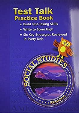 Social Studies 2003 Test Talk Practice Book Grade 4 Regions 9780328041107