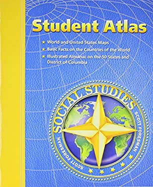 Social Studies 2003 Student Atlas Grade 3 Through 6 9780328041060