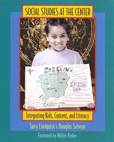 Social Studies at the Center: Integrating Kids, Content, and Literacy 9780325001685