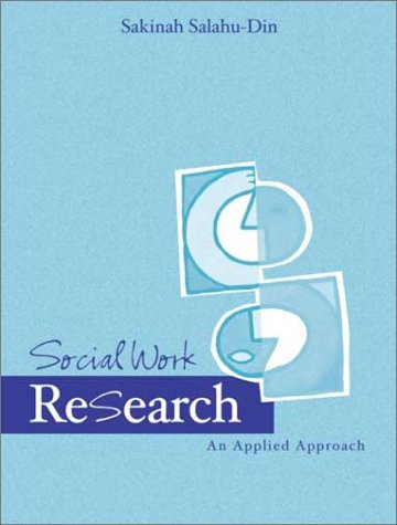 Social Work Research: An Applied Approach 9780321057228