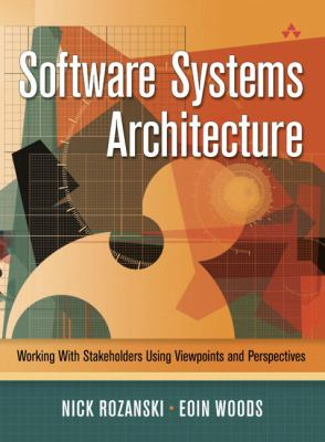 Software Systems Architecture: Working with Stakeholders Using Viewpoints and Perspectives 9780321112293