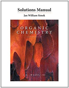 Solutions Manual for Organic Chemistry - 8th Edition