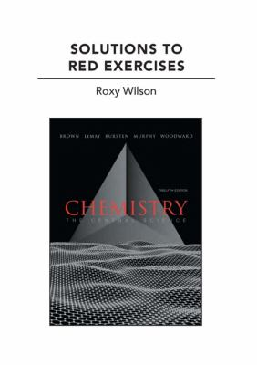 Chemistry: Solutions to Red Exercises: The Central Science 9780321705488