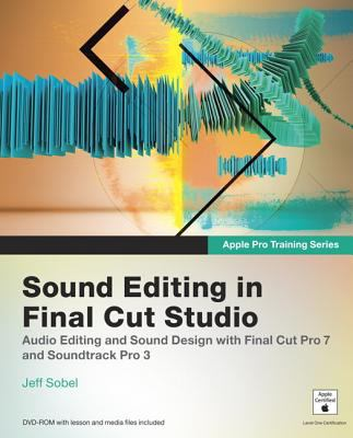 Sound Editing in Final Cut Studio [With DVD ROM and Access Code] 9780321647481