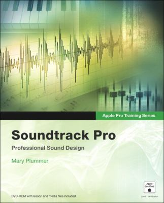 Soundtrack Pro: Professional Sound Design [With DVD-ROM] 9780321357571