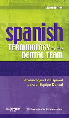 Spanish Terminology for the Dental Team 9780323069915