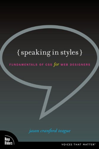 Speaking in Styles: Fundamentals of CSS for Web Designers 9780321574169