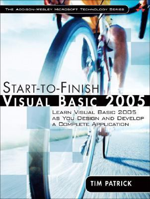 Start-To-Finish Visual Basic 2005: Learn Visual Basic 2005 as You Design and Develop a Complete Application 9780321398000