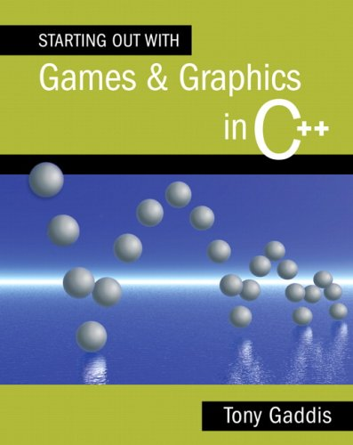 Starting Out with Games and Graphics in C++ [With DVD ROM] 9780321512918
