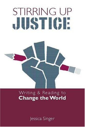 Stirring Up Justice: Writing and Reading to Change the World 9780325007472