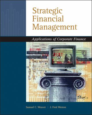 Strategic Financial Management: Applications of Corporate Finance 9780324318753