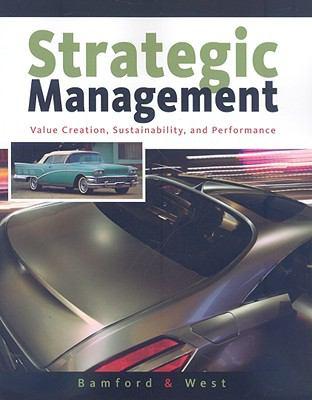 Strategic Management: Value Creation, Sustainability, and Performance 9780324364620