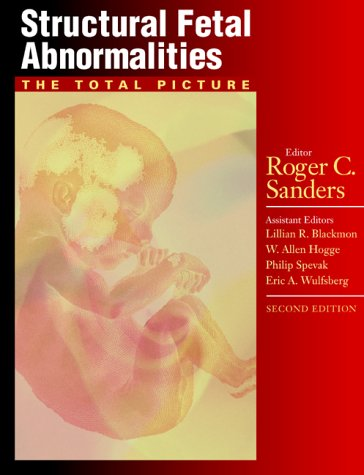 Structural Fetal Abnormalities: The Total Picture 9780323014762