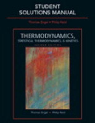 Student Solutions Manual for Thermodynamics, Statistical Thermodynamics, & Kinetics 9780321616210