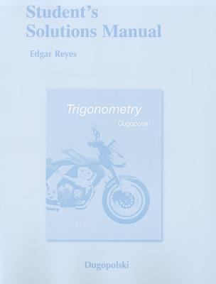 Trigonometry Student's Solutions Manual 9780321657008