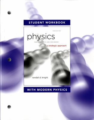 Student Workbook for Physics for Scientists and Engineers: A Strategic Approach with Modern Physics 9780321753083