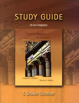 Study Guide for Financial Markets and Institutions 9780321294098