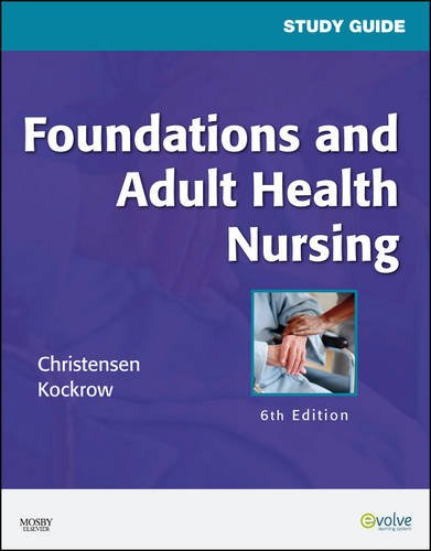 Study Guide for Foundations and Adult Health Nursing 9780323057318