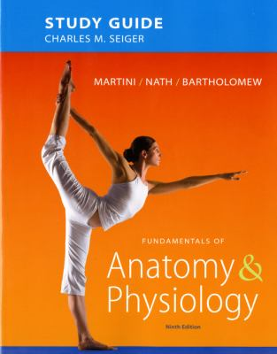 Study Guide for Fundamentals of Anatomy & Physiology 9780321741677