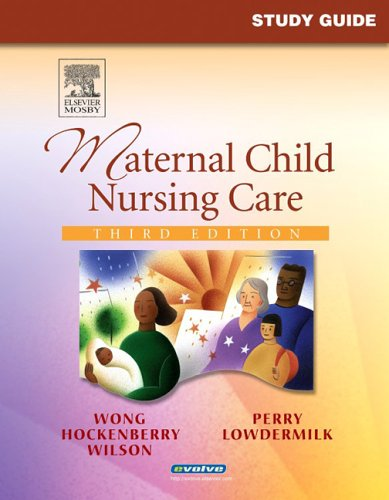 Study Guide for Maternal Child Nursing Care 9780323032018