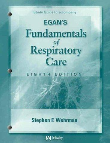 Study Guide to Accompany Egan's Fundamentals of Respiratory Care 9780323022095