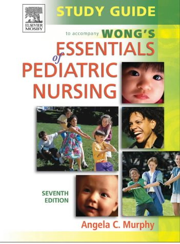 Study Guide to Accompany Wong's Essentials of Pediatric Nursing 9780323032308