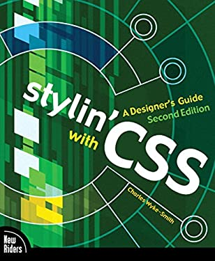 Stylin' with CSS: A Designer's Guide 9780321525567