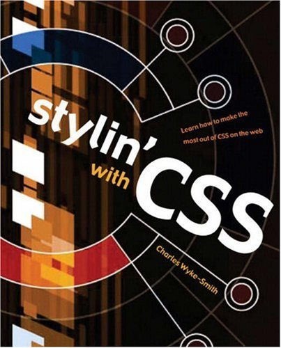 Stylin' with CSS: A Designer's Guide 9780321305251