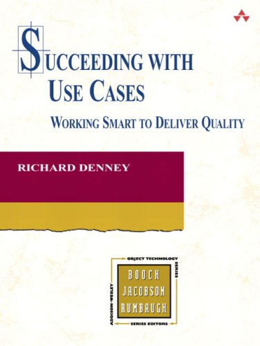 Succeeding with Use Cases: Working Smart to Deliver Quality 9780321316431